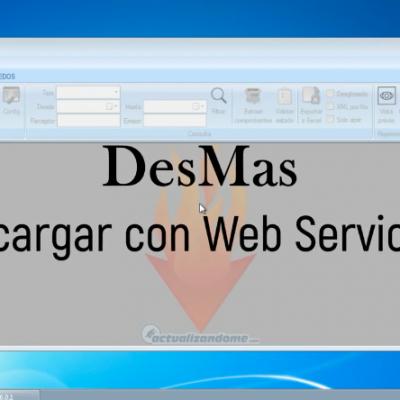 Descargando XMLs vía WEBSERVICE con DESMAS.